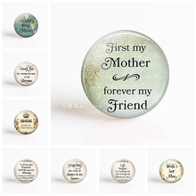First My Mother Forever Friend Love Mom Letters DIY 25mm Round Glass Cabochon for Pendant Keychain Base Jewelry Handmade Gift