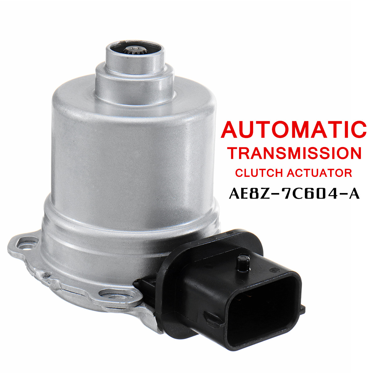 AE8Z-7C604-A Automatic Transmission Clutch Actuator For Ford Fiesta-Focus 11-17 Direct Replacement Left On Vehicle 67x95x77mm