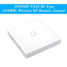 SONOFF T433 86 ประเภท Luxury Wall TOUCH แผง Sticky 433MHz RF รีโมทคอนโทรลเครื่องส่งสัญญาณโมดูลอัตโนมัติ 1
