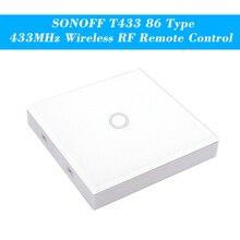 SONOFF T433 86 Type panneau tactile mural de luxe collant 433MHz sans fil RF télécommande émetteur Modules dautomatisation 1 Gang