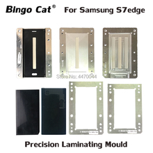 For Samsung Galaxy S7 edge  LCD Screen Laminating Mold LCD Glass Oca Alignment Mould unbent flex cable For YMJ Machine For Q5 A5 lcd laminating mold for iphone 6s 6sp lcd glass oca polari laminating reparized light machine mold for ymj laminating machine
