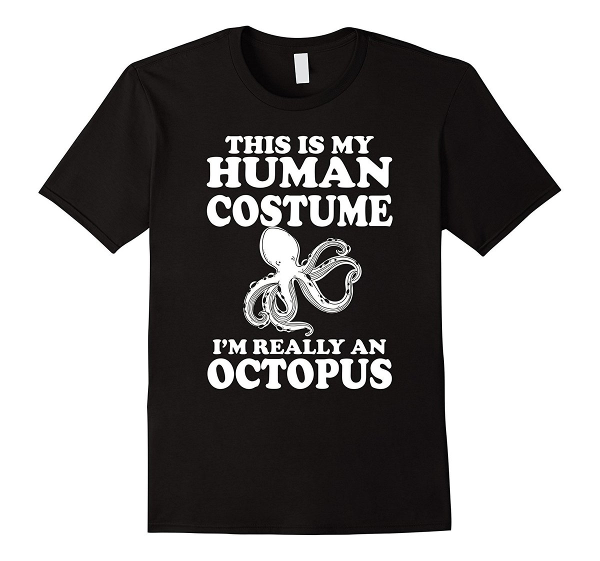 This Is My Human Costume I 39 m Really An Octopus Printed T Shirt Men 39 S Short Sleeve O Neck T Shirts Summer Stree Twear in T Shirts from Men 39 s Clothing