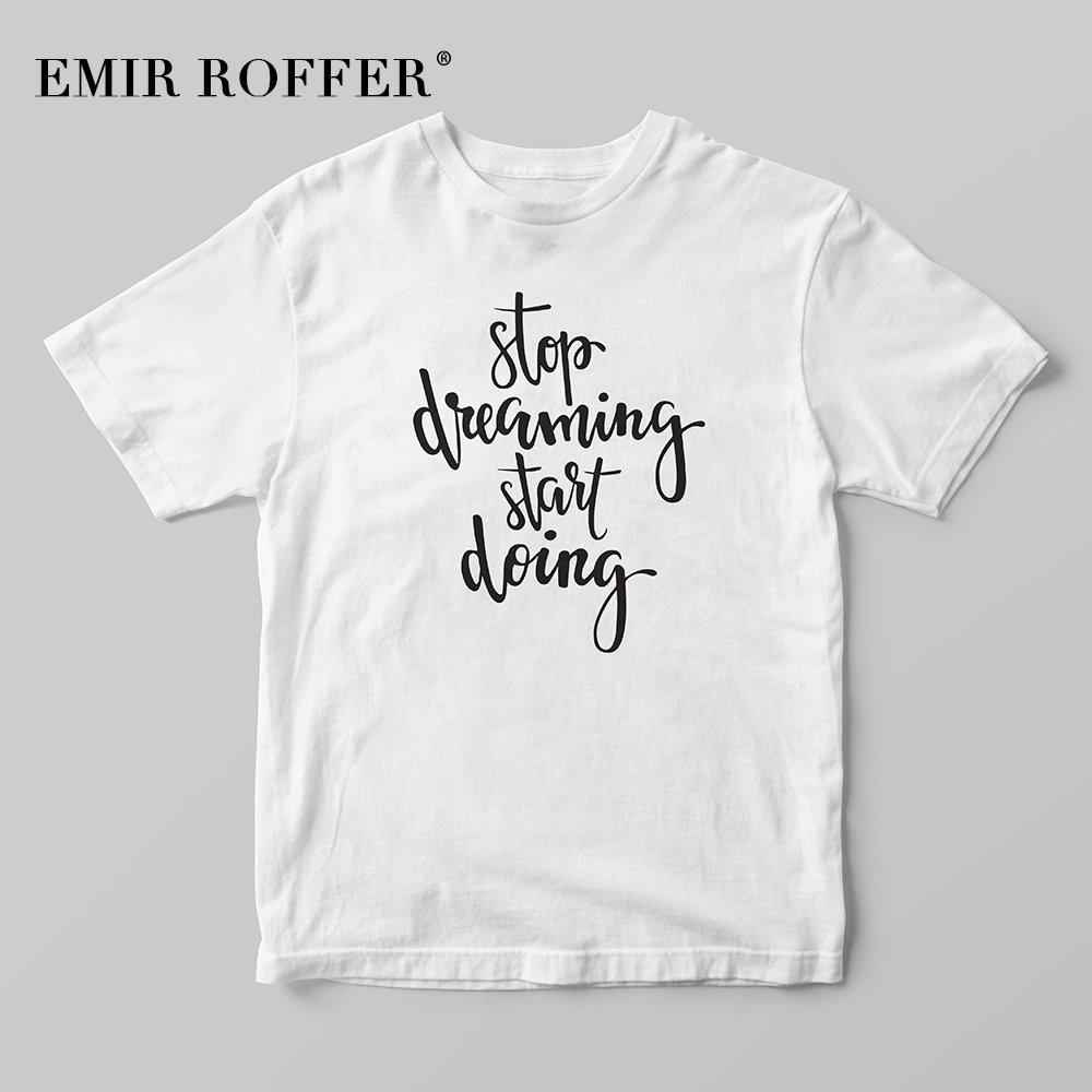 EMIR ROFFER stop dreaming start doing Vintage Shirt 80s 90s Aesthetic Sayings White Cotton Female T-shirt Summer Tops