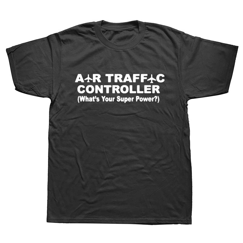 New Summer Style The Air Traffic Controller What Is Your Superpower T Shirt Men Casual Short Sleeve Funny T-shirt