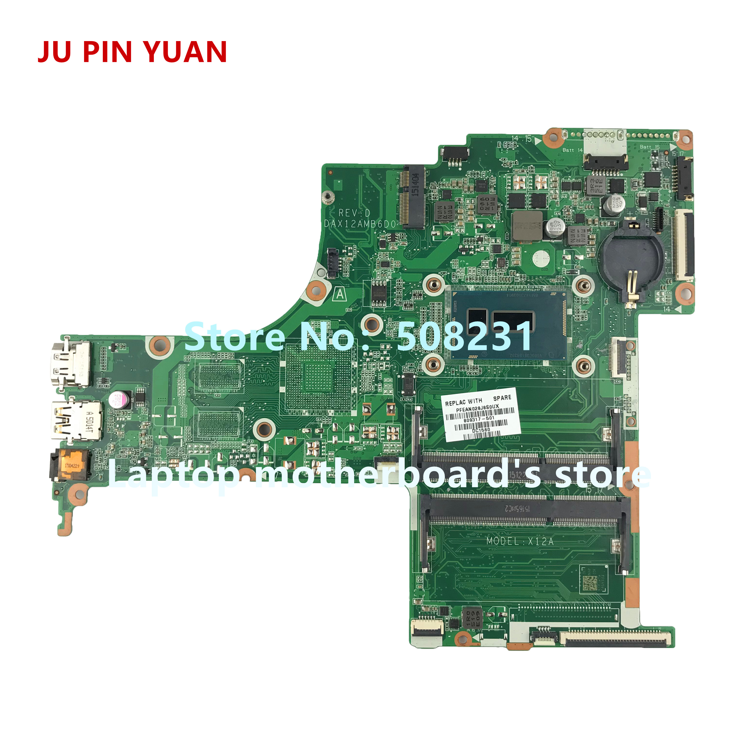 JU PIN YUAN 809317-501 809317-601 for HP Pavilion Notebook 17-G 17T-G 17-G040NR Laptop motherboard X12A DAX12AMB6D0 i3-5010U JU PIN YUAN 809317-501 809317-601 for HP Pavilion Notebook 17-G 17T-G 17-G040NR Laptop motherboard X12A DAX12AMB6D0 i3-5010U