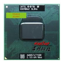 Процессор Intel Core 2 Duo T9400 SLB46 SLAYY, двухъядерный процессор 2,5 ГГц с двойной резьбой, 6M 35W Socket P