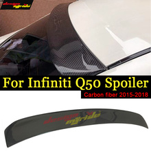 цена на For Infiniti Q50 Q50S Rear Roof Window Spoiler Carbon Fiber 4-Door 2015-17 Q50 Auto Racing Car Tail Lip Wing Spoiler Decoration