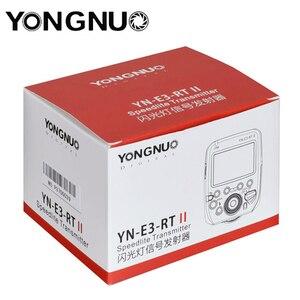 Image 2 - Yongnuo YN E3 RT II YN E3 RT II ttl Радио вспышка триггер Speedlite передатчик контроллер для Canon 600EX RT YONGNUO YN600EX RTII