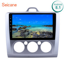 Seicane 9 inch Android 8.1 Car Radio For ford focus EXI MT 2 3 Mk2 2004 2005 2006 2007 2008 2009-2011 2Din GPS Multimedia Player(China)