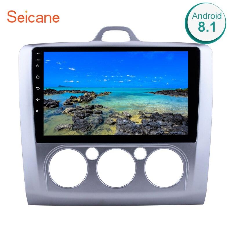 Seicane 9 pouces Android 8.1 autoradio pour Ford Focus 2 Exi MT 2004 2005 2006 2007 2008 2009-2011 2Din GPS lecteur multimédia