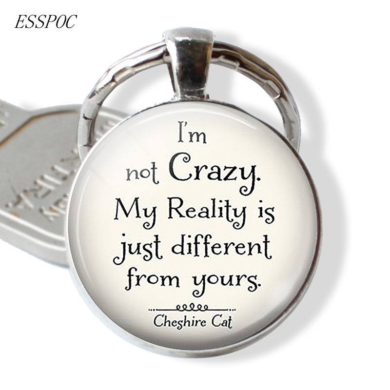 I Am Not Crazy Funny Alice in Wonderland Quote Glass Cabochon Keychain Keyring Letter Key Chain Friendship Gift image