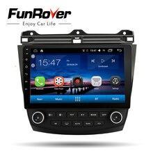Funrover автомобильный радио мультимедиа 10,1 «Android 8,0 автомобильный dvd аудио стерео плеер навигация для Honda Accord 7 2003-2007 wifi gps RDS