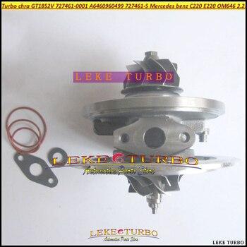 Turbo Cartridge CHRA GT1852V 727461-1 727461-4 727461-0007 727461-0008 727461-0009 727461-00010 C220 E220 W203 W211 OM646 2.2L