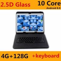 Android 8,0 OS Google Play Store 3G 4 г LTE 10 дюймов MTK6797 Дека Core планшеты ГБ + 128 двойной SIM лотки 1280*800 ips 2.5D стекло