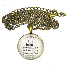 Life Began By Waking Up and Loving My Mother's Face Mom Quote Necklace Pendant Glass Dome Jewelry Accessories Mother Day Gift loving mother
