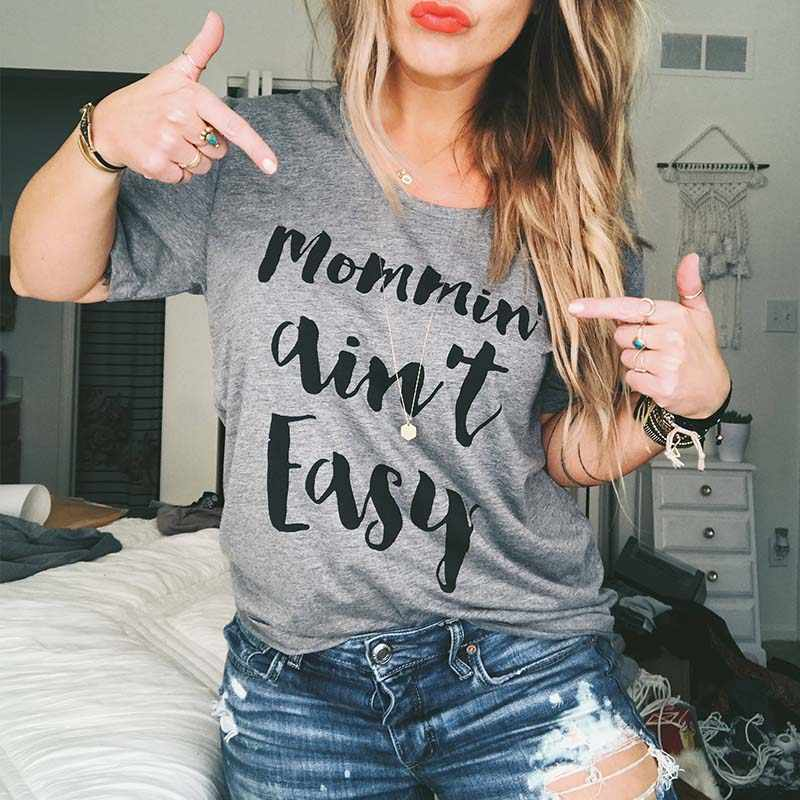 e59562284fa Mommin Aint Easy Women Summer Tops Letters Print T Shirt Funny Top Tee  Black Gray Female