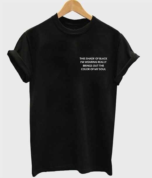 """2019 Nuovo Arrivo """"Questa Tonalità di Nero"""" Donne T Della Camicia di Modo Delle Parti Superiori di Estate Tumblr T Shirt T Shirt parti Superiori Casuali Outfits-J009"""