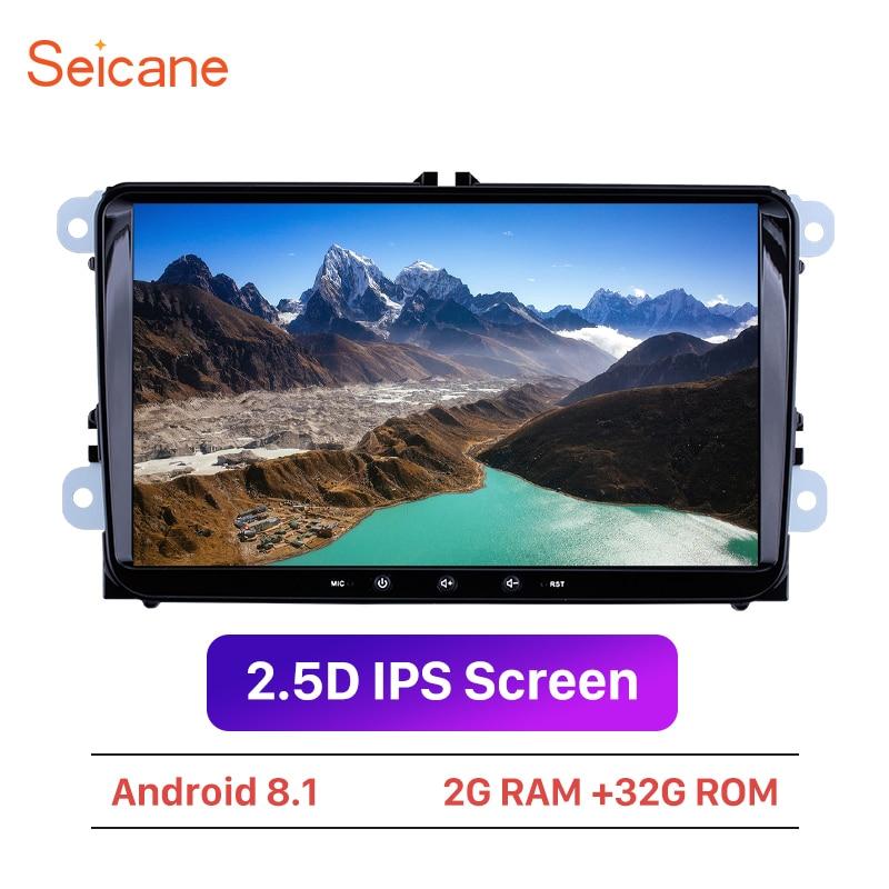 Seicane Android 8.1 Car Multimedia player For VW/Volkswagen/Golf/Polo/Tiguan/Passat/b7/b6/SEAT/leon/Skoda/Octavia 9 2DIN GPSSeicane Android 8.1 Car Multimedia player For VW/Volkswagen/Golf/Polo/Tiguan/Passat/b7/b6/SEAT/leon/Skoda/Octavia 9 2DIN GPS