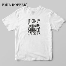 021f84332 EMIR ROFFER If Only Sarcasm Burned Calories Womens Shirt Funny Vintage  Sayings Fashion Hipster Summer Casual Tshirt Tops