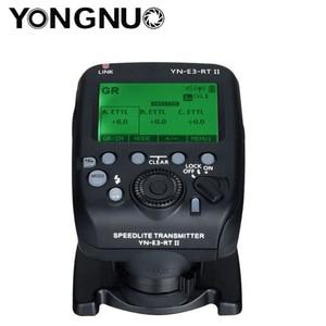 Image 3 - Yongnuo YN E3 RT II YN E3 RT II ttl Радио вспышка триггер Speedlite передатчик контроллер для Canon 600EX RT YONGNUO YN600EX RTII