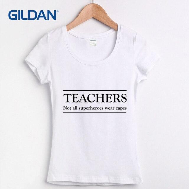 fa86508a Women T Shirt Teachers. Not All Superheros Wear Capes 2018 Tee Shirt Tee  Shirt Gildan My T-shirt T-shirt Cotton Simple Hip-hop