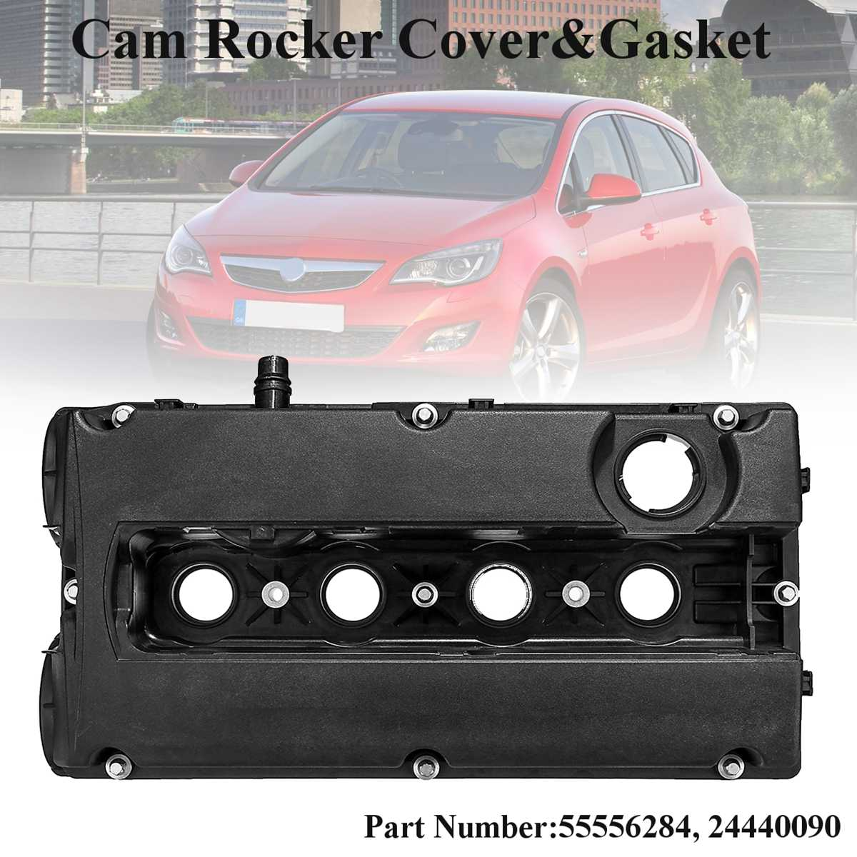 1Pcs Car Cam Rocker Cover & Gasket For Vauxhall Zafira Astar Z16XEP 55556284 24440090 Replacement Parts1Pcs Car Cam Rocker Cover & Gasket For Vauxhall Zafira Astar Z16XEP 55556284 24440090 Replacement Parts