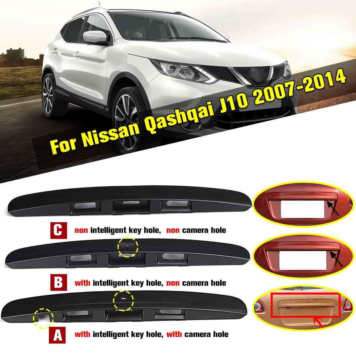 Detail feedback questions about 3types black tailgate boot lid handle with without i keycamera hole for nissan qashqai j10 2007 2014 plastic trim cover