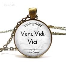 Veni, Vidi, Vici I came I saw I conquered Julius Caesar victory quote necklace Retro Style Literary Glass Jewelry Pendant conquered city