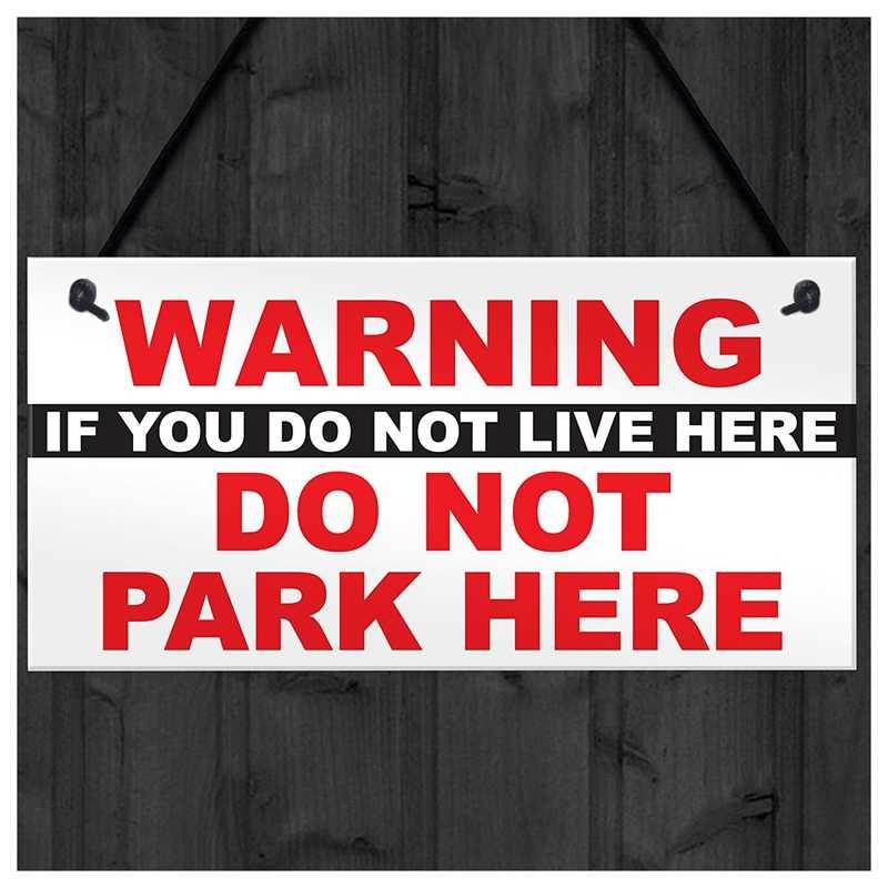تحذير إذا كنت لا تعيش هنا لا حديقة هنا إشعار مهذب السكان وقوف السيارات علامة