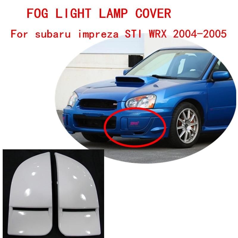 Auto Replacement Parts New Fashion Front Fog Light Covers Lamp Trims Caps Panels For Subar Impreza St1 Wrx 2004-2005 Pp Unpainted 2pcs/set Car Styling Yet Not Vulgar