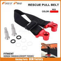 Motocycle Rear Rescue Pull Strap Sling Belt For KAWASAKI YAMAHA HONDA YZ YZF WR WRF KX KXF KLX CR CRF 125 150 200 300 350 400