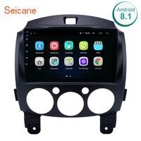 Seicane Android 8.1 2din 9 Car Radio GPS Navigation For MAZDA 2/Jinxiang/DE/Third generation 2007 2008 2009 2010 2011 2014