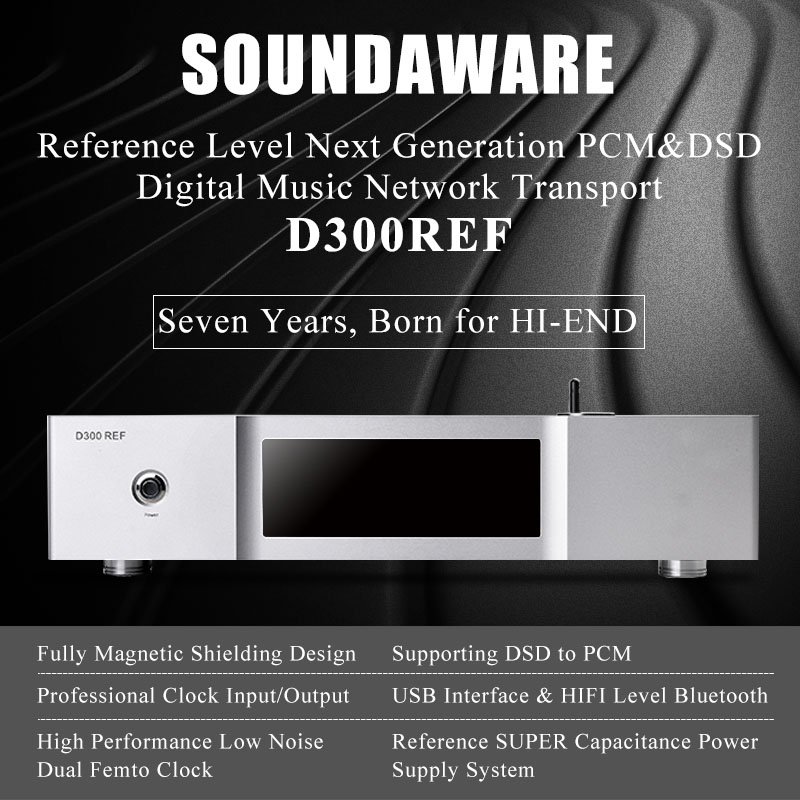 Soundaware D300REF Reference Level Next Generation PCM&DSD Digital Network Transport USB Interface Femto Clock Hifi Music Player