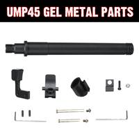 Metal Upgrade Parts Sets For UMP45 Gel Ball Blasters Water Games Toy Guns Replacement Accessories