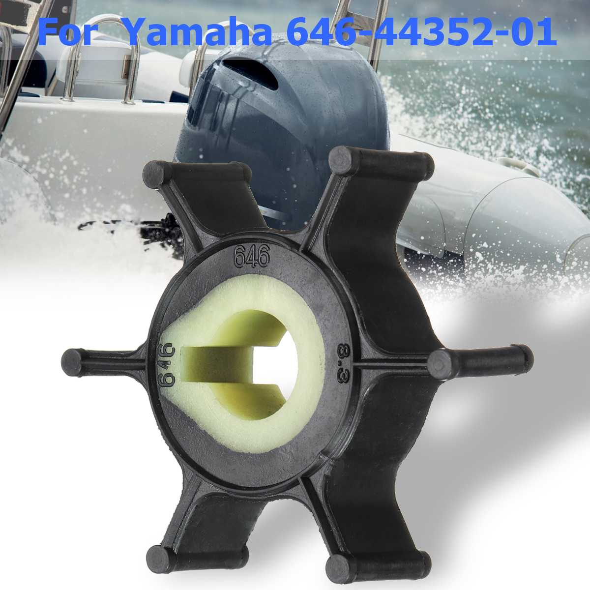 Boat Outboard Motor 646-44352-01 Replacement Water Pump Impeller For Yamaha 2HP For Sierra 18-3072 Rubber For Mariner 47-80395M
