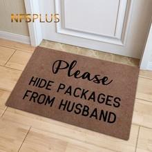 Забавный коврик для передней двери из полиэстера, пожалуйста, скрывайте пакеты от муженька с принтом TPR Противоскользящий ковер входной коврик для входа