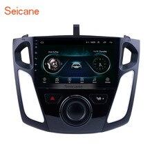 Seicane 9 дюймов Android 8,1 мультимедиа автомобильный радиоприемник проигрыватель для 2011 2012 2013-2015 Ford Focus стерео Поддержка Bluetooth WI-FI USB OBD2