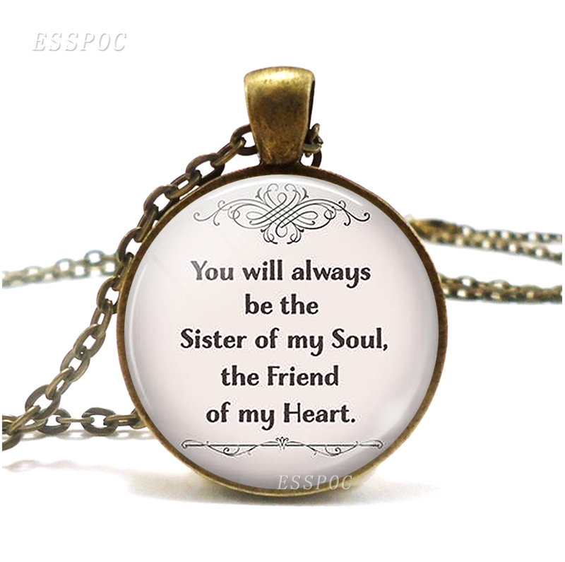 You Will Always Be The Sister of My Soul, Friend Heart Jewelry Best Friends Retro Style Glass Necklace Pendant