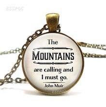 «Горы вызывают и я должен пойти» Джон мбир цитата «Природа любимый»
