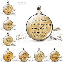 You, Alone, Can Make My Song Take Flight Literary Quote Necklace Glass Cabochon Jewelry Phantom of The Opera Pendant Singer Gift