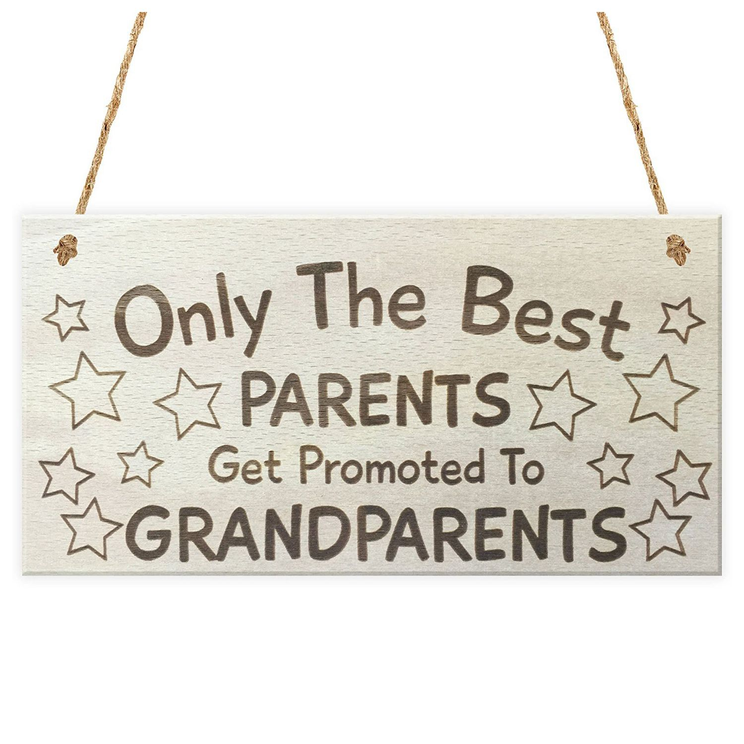 Only The Best Parents Get Promoted To Grandparents Hanging Wooden Plaque Sign