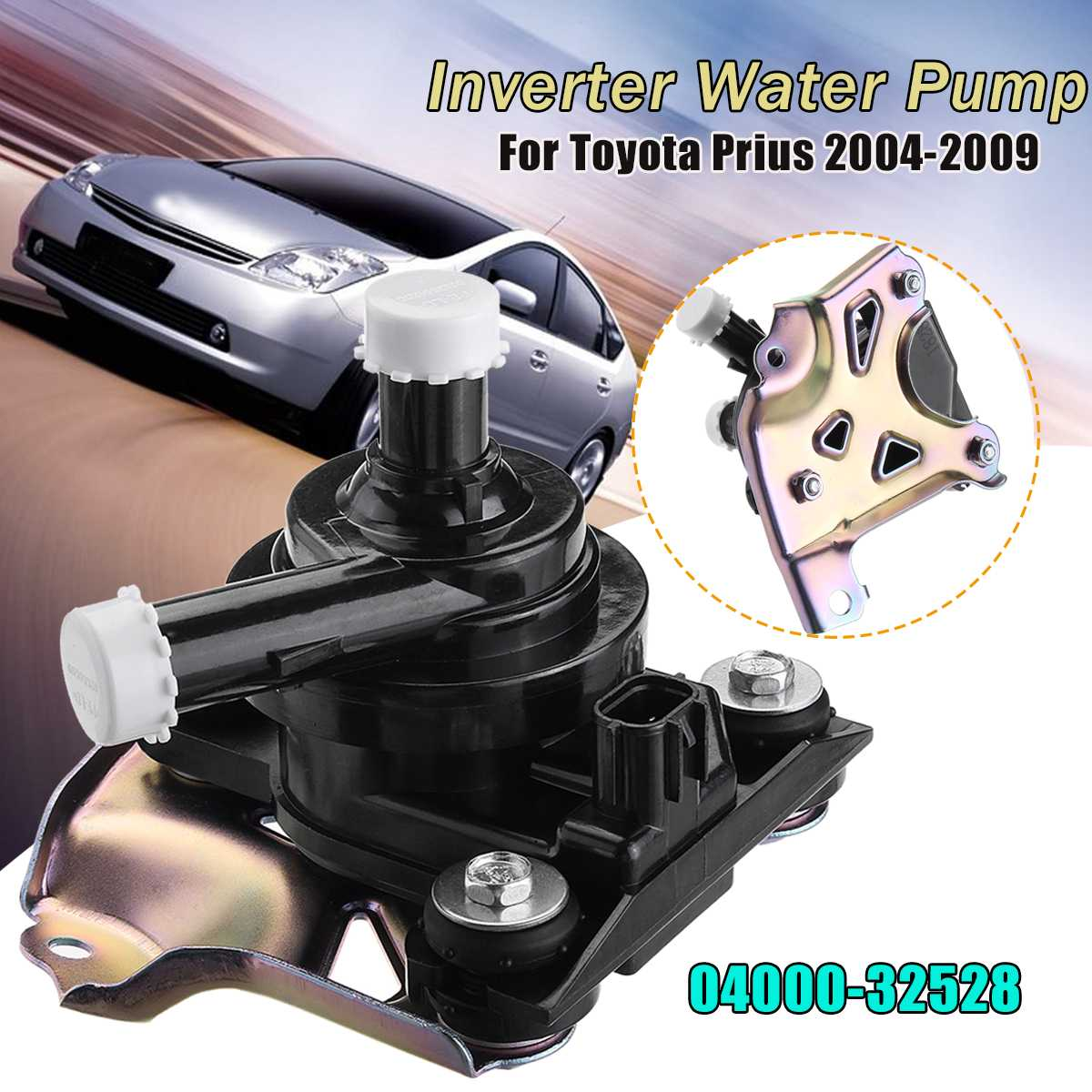 1PC 04000 32528 G902047031 Electric Inverter Water Pump For Toyota Prius 2004 2005 2006 2007 2008
