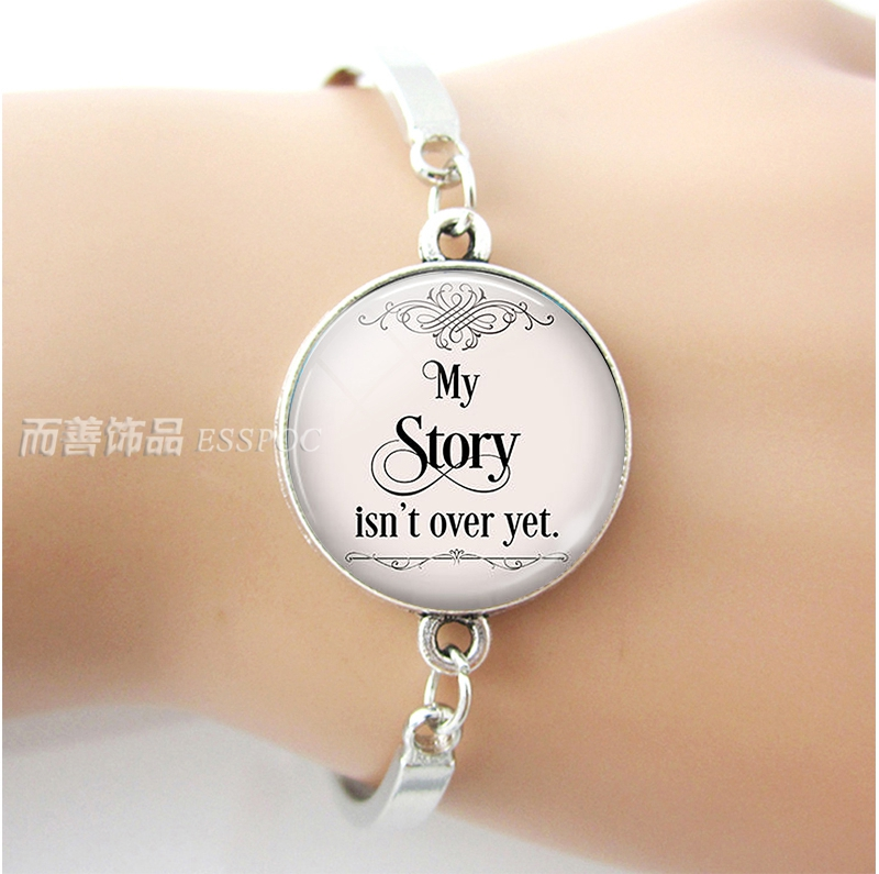 My Story Isn't Over Yet , Quote Bracelet Glass Cabochon Dome Literary Jewelry Motivational Inspiration Hope Silver Bangle Gift image