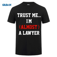 GILDAN Brand Trust Me Im Almost A Lawyer mens T-shirt Street Tees for men