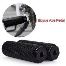 1 пара нескользящих алюминиевых сплавов MTB велосипед педаль Передняя Задняя ось подножки BMX подножка рычаг цилиндр Аксессуары для велосипеда