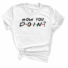 101909c8 Envmenst 2019 Summer New Womens T-shirt Friends TV Show Quotes HOW YOU DOIN  Women