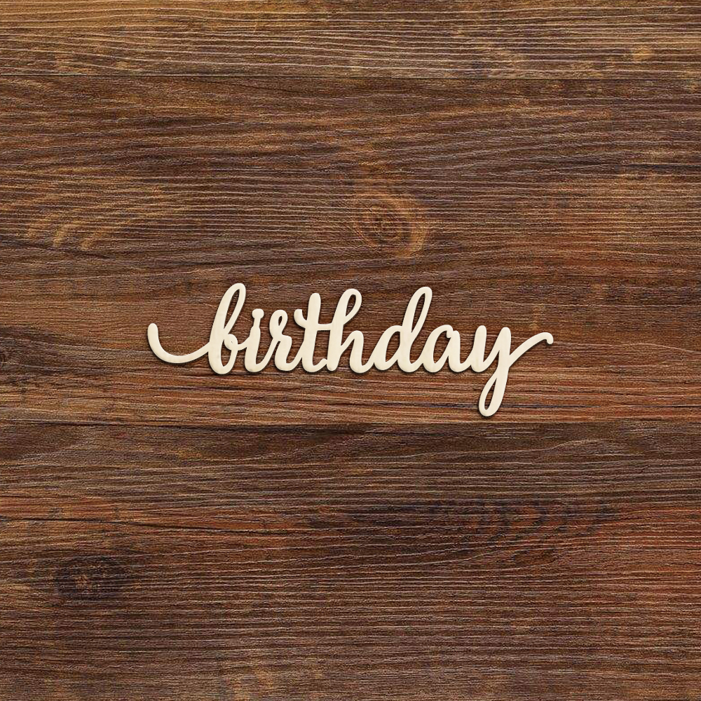 Birthday Wood Sign Multiple Sizes Laser Cut Unfinished Cutout Shapes Gift Party D
