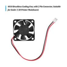 Creality 3D 4010 Fırçasız Soğutma Fanı 24 V DC 40*40*10mm ile Rulman 2Pin Bağlayıcı ender için 3 3D Yazıcı DIY Anakart
