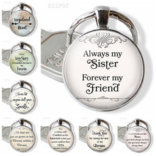 Always My Sister Forever My Friend Quote Glass Dome Cabochon Jewelry Best Friends Friendship Keychain Women Men Pendant Gift(China)