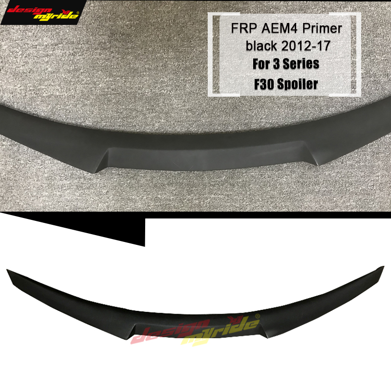 F30 Spoiler AEM4 Style black FRP Primer Rear Trunk Back Wing For F30 F35 M3 318i